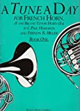 img - for A Tune a Day for French Horn Book One book / textbook / text book