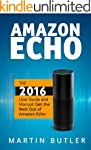 Amazon Echo: The 2016 User Guide And...