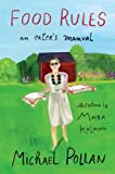 Food Rules: An Eater's Manual, by Michael Pollan,Maira Kalman (2011)
