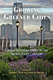 img - for Growing Greener Cities: Urban Sustainability in the Twenty-First Century (The City in the Twenty-First Century) book / textbook / text book