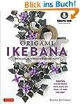 Origami Ikebana: Create Lifelike Pape...
