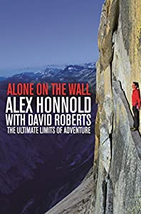 Alone on the Wall: Alex Honnold and the Ultimate Limits of Adventure from Pan