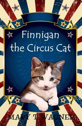 Finnigan the Circus Cat (Volume 1)