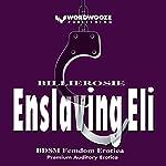 Enslaving Eli |  BILLIEROSIE