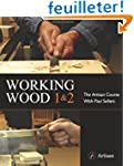 Working Wood 1 & 2: the Artisan Cours...