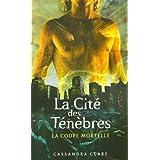 CITE DES TENEBRES T01 LA COUPEpar CASSANDRA CLARE