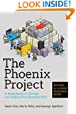 The Phoenix Project: A Novel About IT, DevOps, and Helping Your Business Win