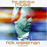 Definitive Music of Rick Wakeman