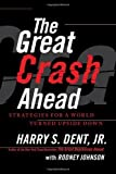 img - for The Great Crash Ahead: Strategies for a World Turned Upside Down by Harry S. Dent (Sep 11 2012) book / textbook / text book