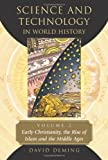 img - for Science and Technology in World History, Vol. 2: Early Christianity, the Rise of Islam and the Middle Ages book / textbook / text book