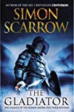 Simon Scarrow The Gladiator (Roman Legion Novels)