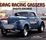 Cover of Drag Racing Gassers Photo Archive by Lou Hart 1583881883