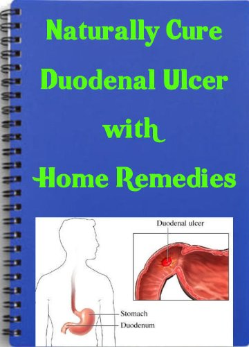 How To Cure A Duodenal Ulcer Naturally