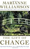 The Gift of Change (0060757159) by Williamson, Marianne