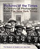 Pictures of the Times: A Century of Photography from The New York Times (0870701169) by Safire, William