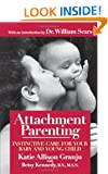 Attachment Parenting : Instinctive Care for Your Baby and Young Child