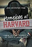 img - for Homeless at Harvard: Finding Faith and Friendship on the Streets of Harvard Square book / textbook / text book