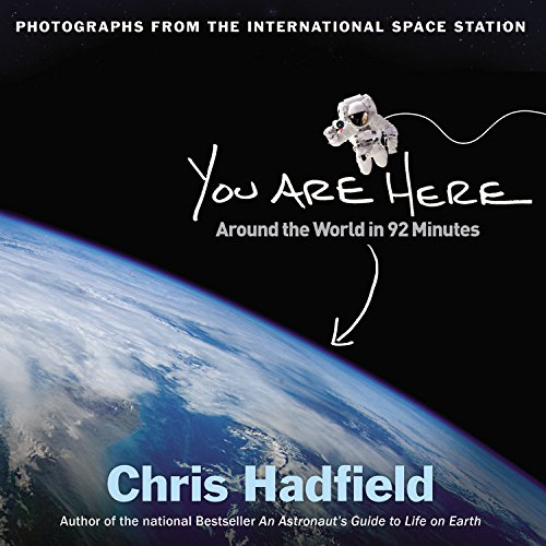 You Are Here: Around the World in 92 Minutes: Photographs from the International Space Station PDF