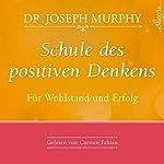Schule des positiven Denkens: Wohlstand und Erfolg | Joseph Murphy