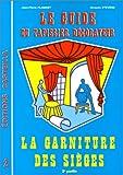 Guide du tapissier decorateur t.2: la garniture de sieges (nlle ed.)
