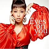 Eyes on you������~����