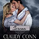 Serena (       UNABRIDGED) by Claudy Conn Narrated by Mary Sarah Agliotta, VOplanet Studios