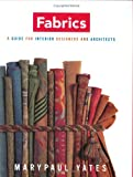 Fabrics: A Guide for Interior Designers and Architects