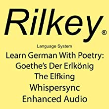 Learn German with Poetry: Goethe's Der Erlkönig The Elfking (       UNABRIDGED) by Johann Wolfgang von Goethe, Paul Beck Narrated by Alan Munro