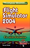 echange, troc Bernard Jolivalt - Flight Simulator 2004 : Century of flight, tome 1 : Prise en main