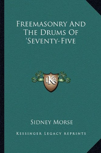 Freemasonry and the Drums of 'Seventy-Five