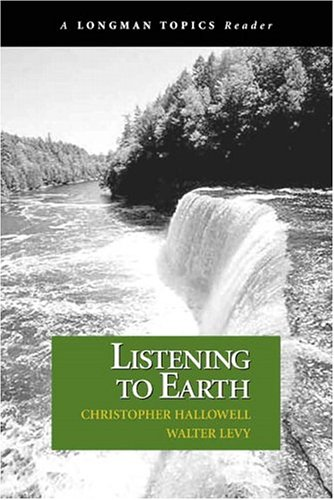 Listening to Earth: A Reader (A Longman Topics Reader)