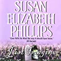 Just Imagine (       UNABRIDGED) by Susan Elizabeth Phillips Narrated by Cristine McMurdo-Wallis