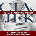 CIA & JFK: The Secret Assassination Files Audiobook by Jefferson Morley Narrated by Larry Wayne