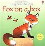 Fox on a Box (Easy Words to Read) (0746054203) by Cox, Phil Roxbee