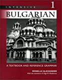 Intensive Bulgarian: v. 1: A Textbook and Reference Grammar