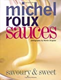 Michel Roux Sauces: Savoury and Sweet by Michel Roux (2009)