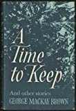 A Time to Keep and Other Stories (0701203102) by George Mackay Brown