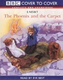The Phoenix and the Carpet: Complete & Unabridged (Cover to Cover) E. Nesbit