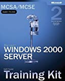 img - for MCSA/MCSE Self-Paced Training Kit (Exam 70-215): Microsoft  Windows  2000 Server: Microsoft Windows 2000 Server, Second Edition (Microsoft Press Training Kit) book / textbook / text book