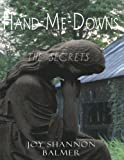 img - for Hand-Me-Downs, The Secrets book / textbook / text book