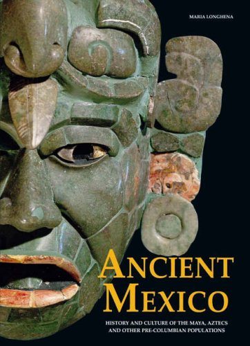 Ancient Mexico: History and Culture of the Mayas, Aztecs and Oth