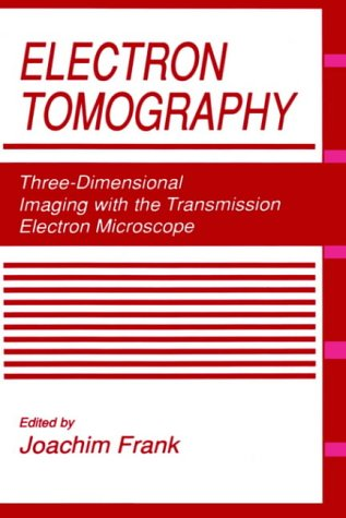 Electron Tomography: Three-Dimensional Imaging With The Transmission Electron Microscope (The Language Of Science)