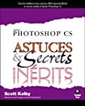 Photoshop CS : Astuces et secrets in�...