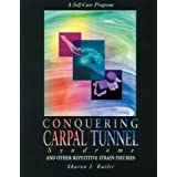 Conquering Carpal Tunnel Syndrome and Other Repetitive Strain Injuriesby Sharon J. Butler