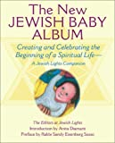 img - for The New Jewish Baby Album: Creating and Celebrating the Beginning of a Spiritual Life: A Jewish Lights Companion book / textbook / text book
