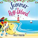Summer at Rose Island: A Perfect Feel-Good Summer Romance: White Cliff Bay, Book 3 Audiobook by Holly Martin Narrated by Emma Newman