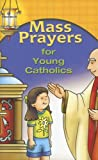 Mass Prayers: For Young Catholics