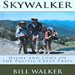 Skywalker: Highs and Lows on the Pacific Crest Trail | Bill Walker