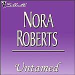 Untamed | Nora Roberts