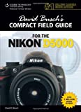 David Busch's Compact Field Guide for the Nikon D5000 (David Busch's Digital Photography Guides)